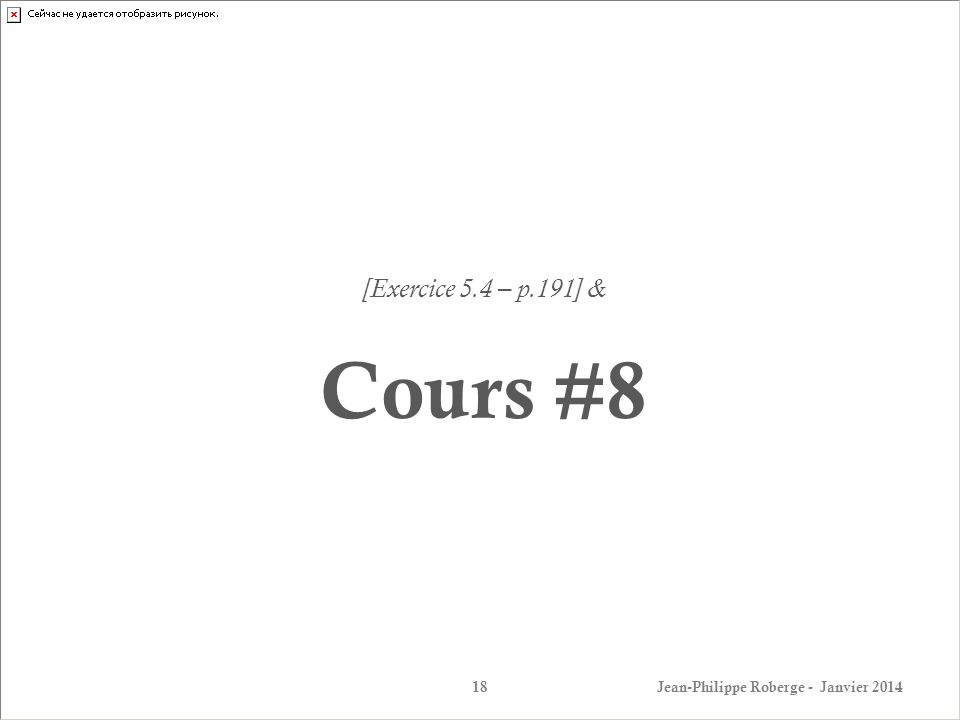 [Exercice 5.4 – p.191] & Cours #8 Jean-Philippe Roberge - Janvier 2014